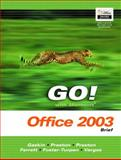 GO! with Microsoft Office 2003 Brief- Adhesive Bound, Preston, John M. and Preston, Sally, 0131451189