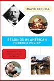 Readings in American Foreign Policy- (Value Pack W/MySearchLab), Bernell and Bernell, David A., 0205701183