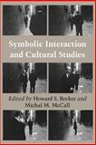 Symbolic Interaction and Cultural Studies 9780226041186