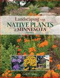 Landscaping with Native Plants of Minnesota, Lynn M. Steiner, 0760341184