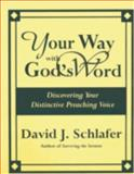Your Way with God's Word, David J. Schlafer, 1561011185