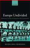 Europe Undivided : Democracy, Leverage, and Integration after Communism, Vachudova, Milada Anna, 019924118X