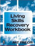 The Living Skills Recovery, Precin, Pat, 0750671181