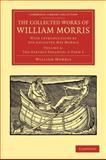 The Collected Works of William Morris : With Introductions by His Daughter May Morris, Morris, William, 1108051189