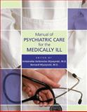 Manual of Psychiatric Care for the Medically Ill, Wyszynski, Antoinette Ambrosino and Wyszynski, Bernard, 1585621188