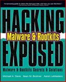 Malware and Rootkits : Malware and Rootkits Secrets and Solutions, Davis, Michael A. and Bodmer, Sean, 0071591184