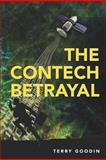 The ConTech Betrayal, Terry Goodin, 1469951185