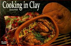 Cooking in Clay, Joanna White and Karen Pepkin, 1558671188