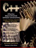 C++ : Effective Object-Oriented Software Construction, Concepts, Principles, Industrial Strategies, and Practices, Dattatri, Kayshav, 0131041185