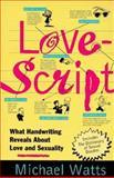 Lovescript, Michael Watts, 0312141181