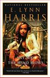 Any Way the Wind Blows, E. Lynn Harris, 0385721188