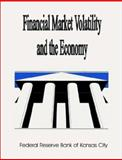 Financial Market Volatility and the Economy, Federal Reserve Bank of Kansas City Staff, 0894991183