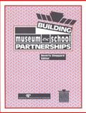 Building Museum and School Partnerships, , 0931201187