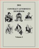 Contract Attorneys Deskbook, 2011, Volume I, The Judge Advocate and School and Contract and Department, 149520118X