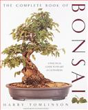 The Complete Book of Bonsai, Harry Tomlinson, 1558591184