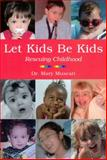 Let Kids Be Kids, Mary Muscari, 1589661184