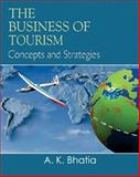 The Business of Tourism : Concepts and Strategies, Bhatia, A. K., 8120731182
