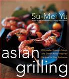 Asian Grilling, Su-Mei Yu, 0066211190