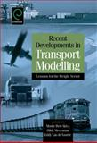 Recent Developments in Transport Modelling : Lessons for the Freight Sector, , 0080451195