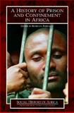 A History of Prison and Confinement in Africa, , 0325071195