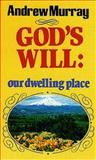God's Will Our Dwelling Place, Andrew Murray, 0883681196