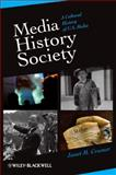 Media, History, Society : A Cultural History of U. S. Media, Cramer, Janet M., 1405161191