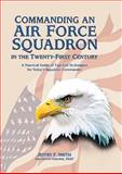 Commanding an Air Force Squadron in the Twenty-First Century, Jeffry F. Smith, 1585661198
