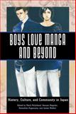 Boys Love Manga and Beyond : History, Culture, and Community in Japan, , 1628461195