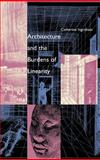 Architecture and the Burdens of Linearity, Ingraham, Catherine, 0300071191