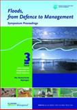 Floods, from Defence to Management : Proceedings of the 3rd International Symposium on Flood Defence, Nijmegen, the Netherlands, 25-27 May 2005, van Alphen, Jos and van Beek, Eelco, 0415391199
