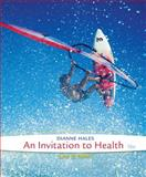 Cengage Advantage Books: an Invitation to Health, Hales, Dianne, 1285751191