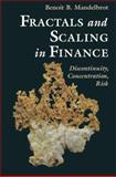 Fractals and Scaling in Finance : Discontinuity, Concentration, Risk, Benoit B. Mandelbrot, 1441931198