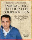 Embracing Interfaith Cooperation Participant's Workbook, Tim Scorer and Eboo Patel, 1606741195