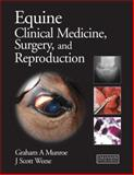 Equine Clinical Medicine, Surgery and Reproduction, Munroe, Graham and Weese, Scott, 1840761199