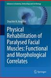 Physical Rehabilitation of Paralysed Facial Muscles: Functional and Morphological Correlates : Functional and Morphological Correlates, Angelov, Doychin N., 3642181198
