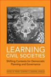 Learning Civil Societies : Shifting Contexts for Democratic Planning and Governance, Angeles, Leonora, 0802091199