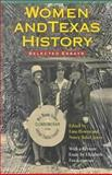Women and Texas History : Selected Essays, , 0876111193