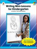 Writing Mini-Lessons for Kindergarten, Dorothy P. Hall and Elaine Williams, 0887241190