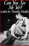 Can You See Me Yet?, Timothy Findley, 0889221197