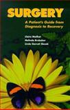 Surgery : A Patient's Guide from Diagnosis to Recovery, Mailhot, Claire and Brubaker, Melinda, 0943671191