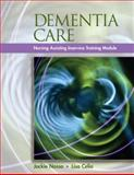 Dementia Care : InService Training Modules for Long-Term Care (Book Only), Nasso, Jackie and Celia, Lisa, 1111321191