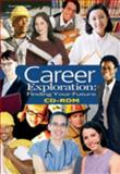 Career Exploration : Finding Your Future, Delmar Cengage Learning Staff, 1401871194