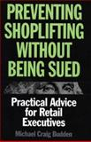 Preventing Shoplifting Without Being Sued, Michael Craig Budden, 1567201199