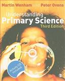 Understanding Primary Science, Ovens, Peter and Wenham, Martin W., 1848601190