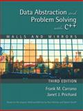 Data Abstraction and Problem Solving with C++ : Walls and Mirrors, Carrano, Frank and Prichard, Janet J., 0201741199