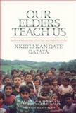 Our Elders Teach Us : Maya-Kaqchikel Historical Perspectives, Carey, David, Jr., 081731119X