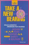 Take a New Bearing : Skills and Sensitive Strategies for Sharing Spiders, Stars, Shelters, Safety, and Solitude, Ford, Phyllis M., 087603119X