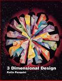 Three-Dimensional Design, Katie Pasquini Masopust, 0914881191