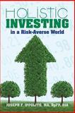 Holistic Investing in a Risk-Averse World, Joseph Ippolito, 1475121199