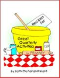 Recipes for Great Quarterly Activities for Primary, Ward, Kathi, 1576651193